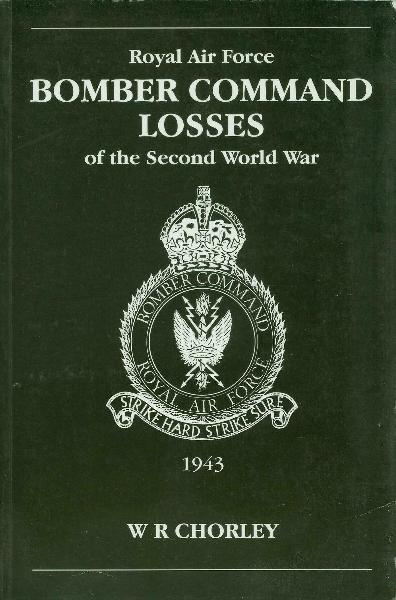 RAF Bomber Command Losses of the Second World War by WR Chorley