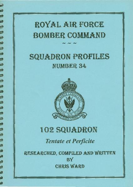 RAF Bomber Command Squadron Profile 34: 102 Squadron by Chris Ward